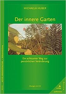 Abbildung Buch: Huber Michaela Der innere Garten. Ein achtsamer Weg zu persönlichen Veränderung. Übungen mit CD (2006)
