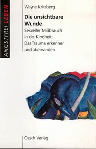 Abbildung Buch: Kritsberg, Wayne Die unsichtbare Wunde – Sexueller Missbrauch in der Kindheit: Das Trauma erkennen und überwinden (1995)