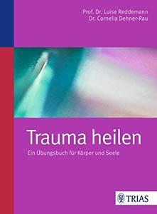 Abbildung Buch: Buchtitel: Trauma heilen: Ein Übungsbuch für Körper und Seele (2011)