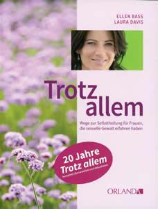 Abbildung Buch: Bass Ellen/Davis, Laura Trotz allem – Wege zur Selbstheilung für sexuell missbrauchte Frauen (2009)